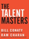 The Talent Masters (MP3): Why Smart Leaders Put People Before Numbers